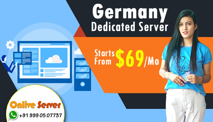 Secure and Completely Customizable Cheap Germany Dedicated Server