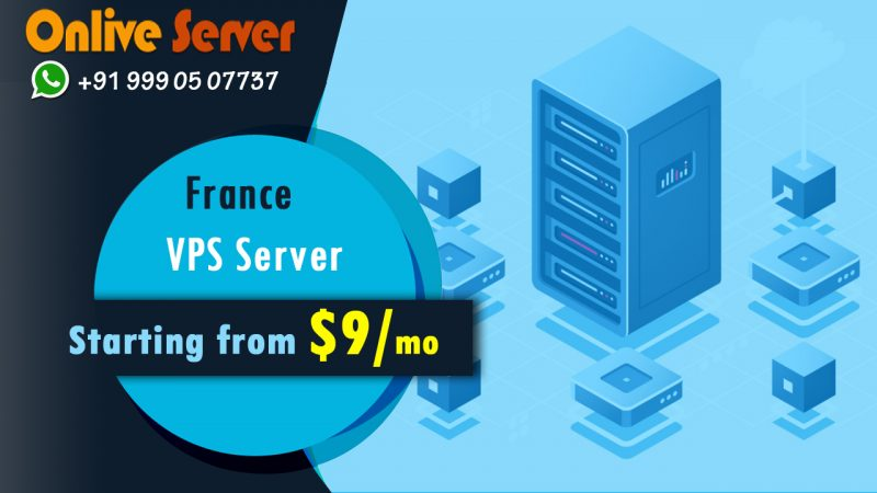 Best Choice For Business in France – VPS Hosting and Dedicated Server Provider