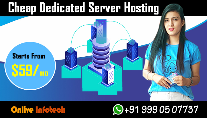 Choose Cheap Dedicated Server Plans with Range of Specification from Onlive Infotech