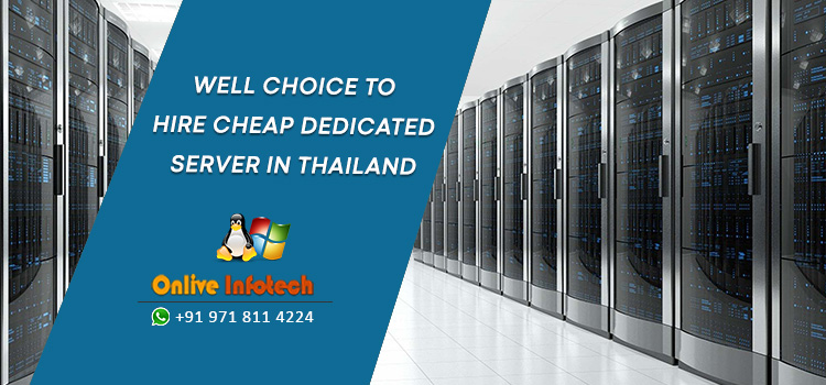 Onlive Infotech Well-Choice-to-Hire-Cheap-Dedicated-Server-in-Thailand, Bangkok