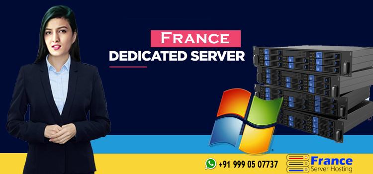 Flourish Your Business Growth with Reliable France Dedicated Server Hosting Solutions